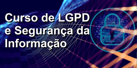 Curso de LGPD e Segurança da Informação ingressos