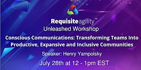 RA Unleashed Workshop: Conscious Communications billets