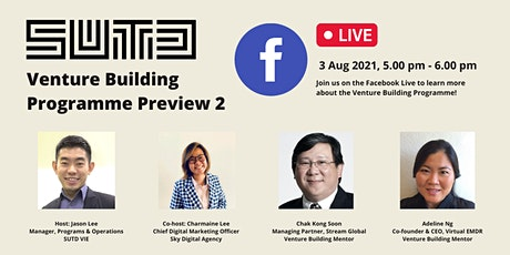 Facebook Live: SUTD Venture Building Programme Preview Sessions 2 & 3 tickets