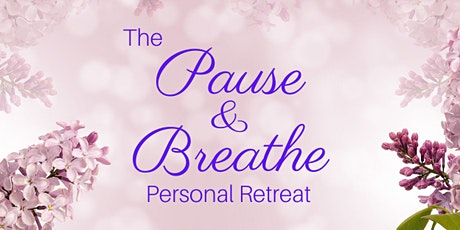 The Pause & Breathe Personal Retreat tickets