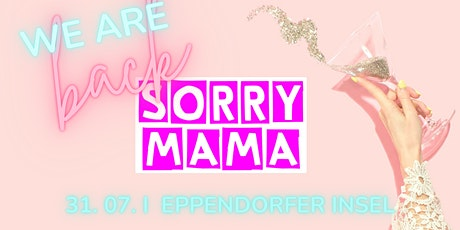 SORRY MAMA -  WELCOME BACK - Vol. 2 Tickets