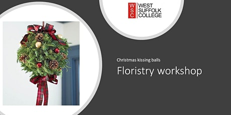 Floristry workshop -  Christmas Kissing Balls tickets