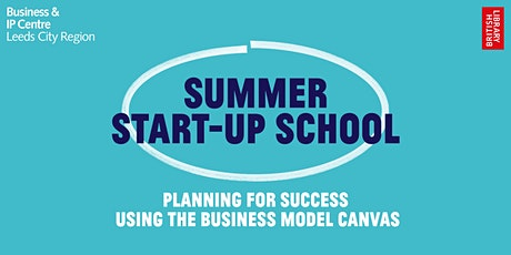 Summer Start-Up School:Planning for Success Using the Business Model Canvas tickets