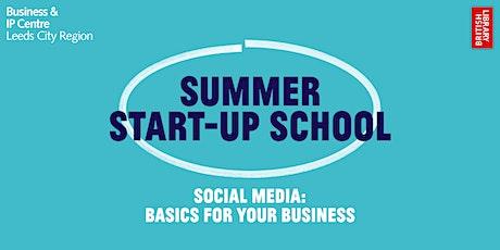 Summer Start-Up School: Social Media: Basics for your Business tickets