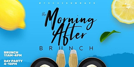 The Morning After Brunch at Focus tickets