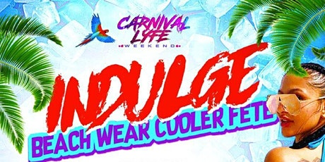 "INDULGE   "" BEACH WEAR COOLER FETE "" MIAMI COLUMBUS WEEKEND 2021 tickets"