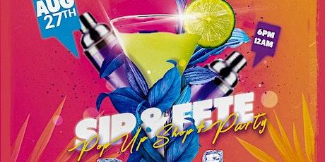 SIP & FETE (POP UP SHOP & PARTY) tickets