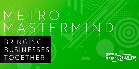 Metro Masterminds - Bringing Businesses Together tickets