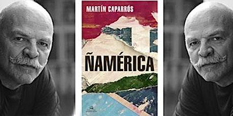 Presentación de  'Ñamérica', de Martín Caparrós entradas