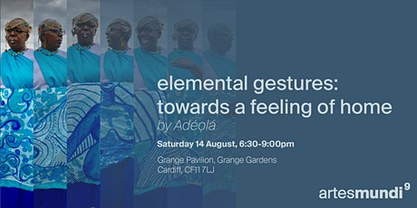 Elemental Gestures: Towards a Feeling of Home by Adéọlá tickets