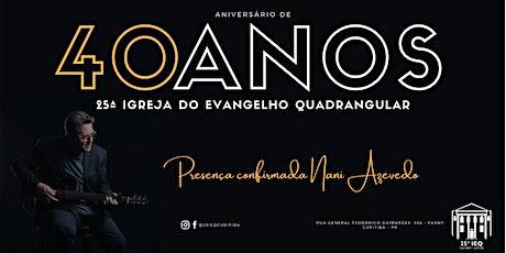 40 anos da 25IEQ de Curitiba - 25.09 noite ingressos