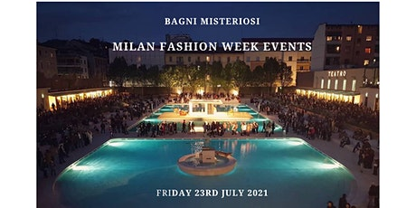 MILAN FASHION WEEK EVENTS - BAGNI MISTERI biglietti