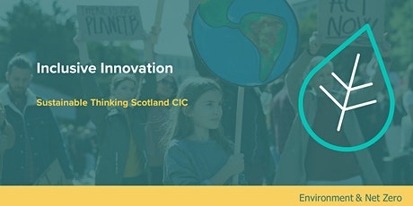 Inclusive Innovation: Sustainable Thinking Scotland CIC tickets