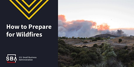Before & After Wildfires - SBA Disaster Preparedness Webinar tickets