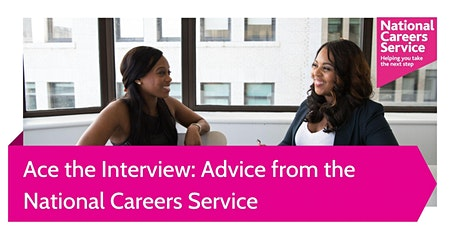 Ace the Interview: Advice from the National Careers Service tickets