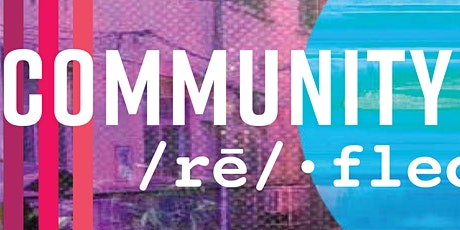 """""""A Community Reflects"""" Unveiling Party! tickets"""