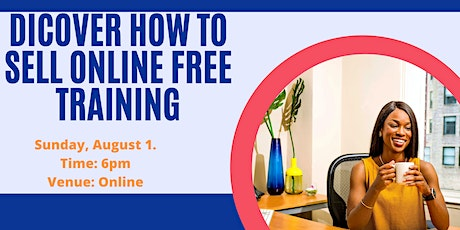 DICOVER HOW TO SELL ONLINE FREE TRAINING billets