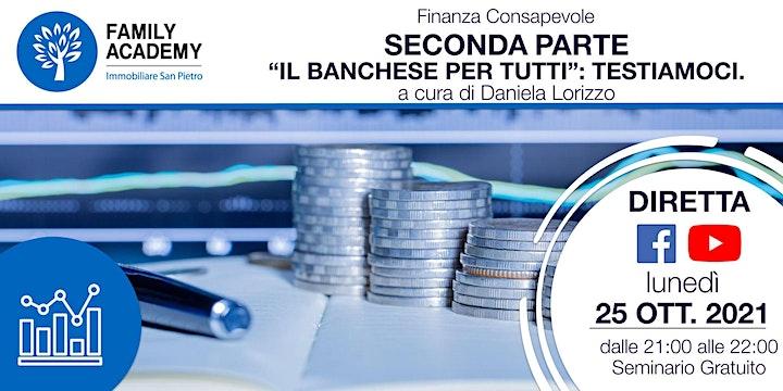 """Immagine FINANZA CONSAPEVOLE - SECONDA PARTE """"IL BANCHESE PER TUTTI"""": TESTIAMOCI."""