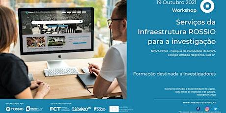 Workshop: Serviços da Infraestrutura ROSSIO para a Investigação bilhetes