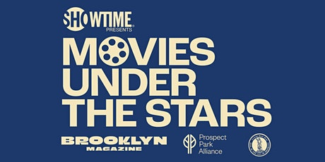 SHOWTIME® presents Summer Movies Under the Stars in Prospect Park tickets