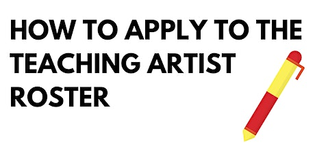 How to Apply to the Teaching Artist Roster tickets