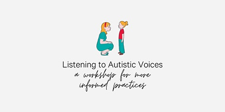 Listening to Autistic Voices: A CEU workshop for more informed practices tickets