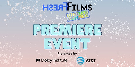 Fresh Films Virtual Summer Premiere Event! tickets