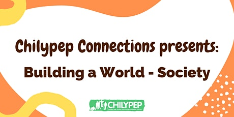 Chilypep Connections - Rebuilding our World - Society tickets