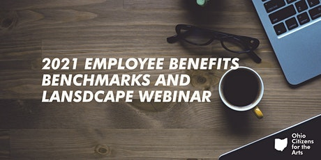 2021 Employee Benefits Benchmarks and Landscape tickets