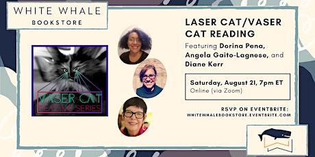 Laser Cat/Vaser Cat Reading: Dorina Pena, Angela Gaito-Lagnese, Diane Kerr tickets