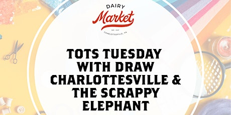 Tots Tuesday with Draw Charlottesville & The Scrappy Elephant tickets