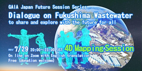 GAIA Japan 4D Mapping Session: Fukushima Wastewater tickets