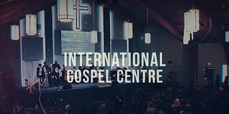 International Gospel Centre - Sunday July 25, 2021| 10:30am Service tickets