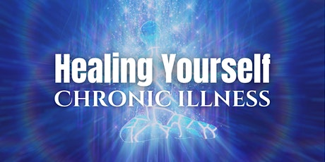 Healing Yourself - Chronic Illness tickets