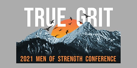 2021 Men of Strength Conference - True Grit tickets