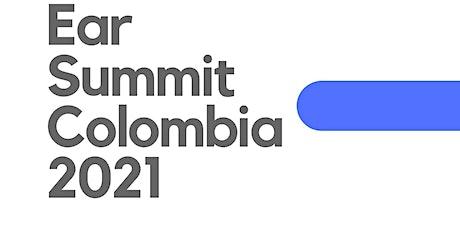 Ear Summit Colombia 2021 entradas