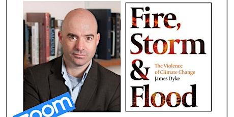 livestream: Fire, Storm & Flood by James Dyke tickets