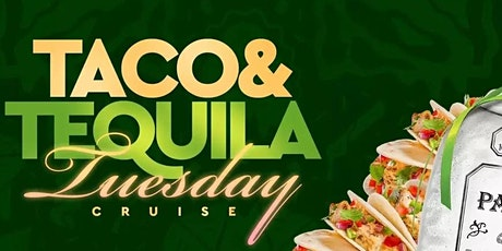 TACOS & TEQUILA TUESDAY NEW YORK CITY CRUISE tickets