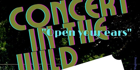 Concert in the Wild #7.2 Open your Ears Tickets
