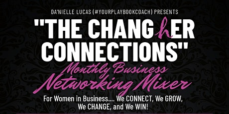The ChangHer Connections Monthly Business Networking Mixer (Paint & Sip) tickets