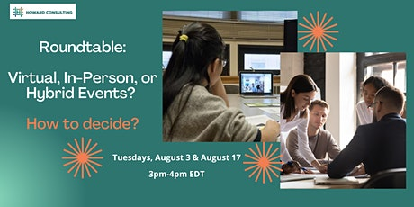 Roundtable: Virtual, In-Person, or Hybrid Events? How to Decide? tickets