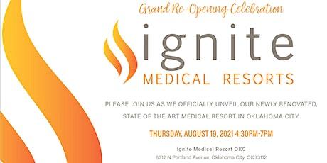 Ignite Medical Resort OKC Grand Re-Opening Celebration tickets