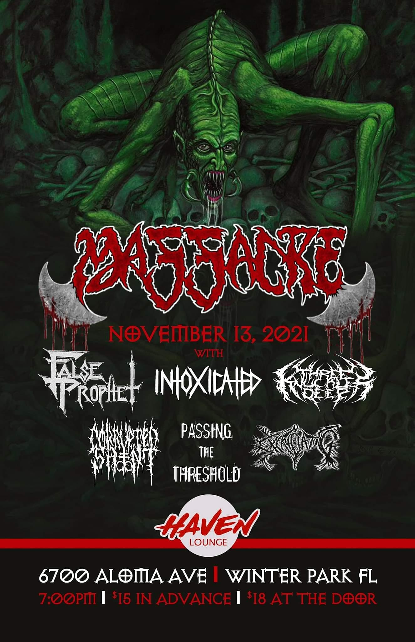 Massacre, False Prophet, Intoxicated, Three Knuckles Deep, and more in Orlando at the Haven.