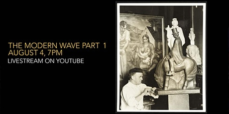 The Modern Wave, Part 1, August 4th, 7 PM, Livestream tickets