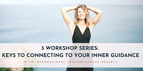 3 Workshop Series: Keys to Connecting to Your Inner Guidance tickets