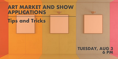 Art Market and Show Applications: Tips and Tricks tickets