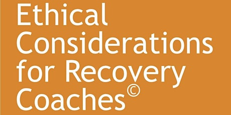 CCAR Ethical Considerations for Recovery Coaches- Virtual: August 22-23 tickets