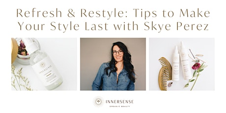 Refresh and Restyle: Tricks to Make Your Style Last with Skye Perez tickets