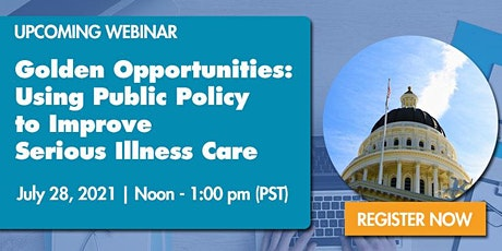 Golden Opportunities: Using Public Policy to Improve Serious Illness Care tickets