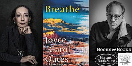 Breathe: A Virtual Evening with Joyce Carol Oates &  Jonathan Santlofer tickets